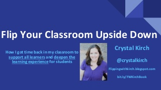 Spring into TEAMP: Flip your classroom upside down - Crystal Kirch