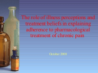 The role of illness perceptions and medicine beliefs in adherence to chronic pain medication
