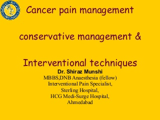 Interventional Techniques For Cancer Pain Management.