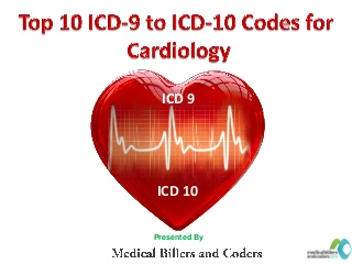 Top Ten ICD 9 to ICD 10 Codes for Cardiology