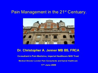 Pain Management In The 21st Century Presented At Vista Diagnostics 17.6.09