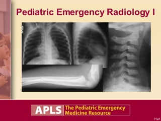 A P L S Pediatric Emergency Radiology 1