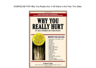 DOWNLOAD PDF Why You Really Hurt: It All Starts in the Foot Pre Order
