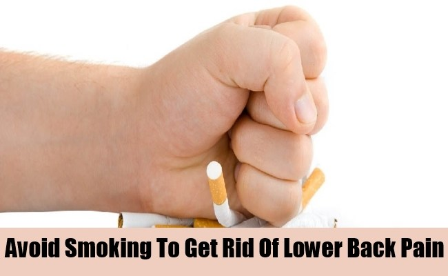 ... You should quit or at least reduce smoking to treat lower back pain