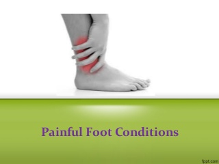 Painful foot conditions