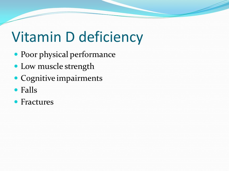 22 Vitamin D deficiency Poor physical performance Low muscle strength