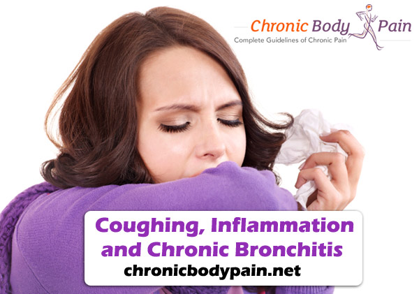 Coughing, Inflammation and Chronic Bronchitis - - Chronic Body Pain