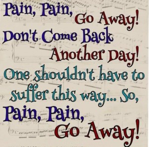 Pain, go away