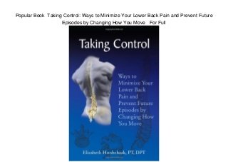 Popular Book Taking Control: Ways to Minimize Your Lower Back Pain and Prevent Future Episodes by Changing How You Move For Full