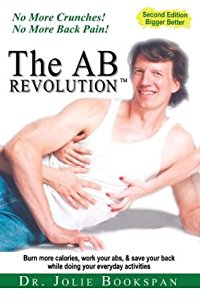 The AB Revolution: No More Crunches! No More Back Pain!: Dr Jolie ...