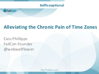 Alleviating The Chronic Pain Of Time Zones