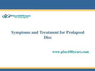 Symptoms and treatment for prolapsed disc