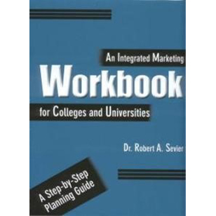 Integrated Marketing Workbook, Dr. Robert A. Sevier - Strategy ...