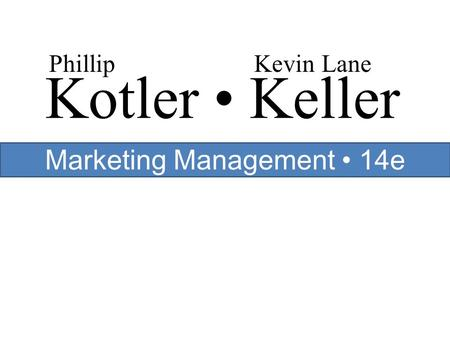 Kotler Keller PhillipKevin Lane Marketing Management 14e. - ppt ...
