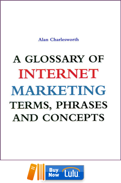 Glossary of Internet Marketing Terms, Phrases and Concepts