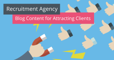 recruitment agency blog content for attracting clients recruitment ...