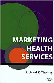 Marketing Healthcare Services: 9781567932348: Medicine