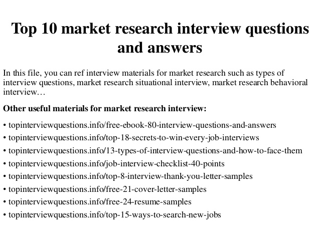 Top 10 market research interview questionsand answersIn this file, you ...