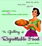 The Gallery of Regrettable Food: Highlights from Classic American Recipe Books torrent downlaod