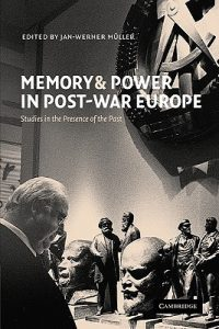 Memory and Power in Post-War Europe: Studies in the Presence of the Past torrent downlaod