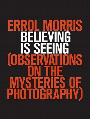 Download free pdf Believing is Seeing: Observations on the Mysteries of Photography