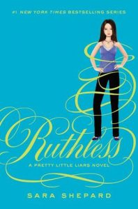 Ruthless  <small>(Pretty Little Liars #10)</small> torrent downlaod