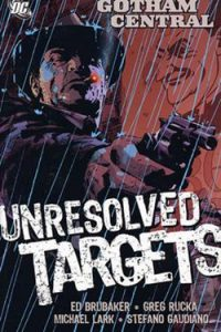 Gotham Central, Vol. 3: Unresolved Targets  <small>(Gotham Central trade paperbacks #3)</small> torrent downlaod