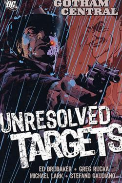 Download free pdf Gotham Central, Vol. 3: Unresolved Targets  <small>(Gotham Central trade paperbacks #3)</small>