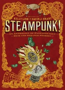 Steampunk! An Anthology of Fantastically Rich and Strange Stories torrent downlaod