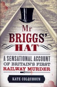 Mr Briggs' Hat: A Sensational Account of Britain's First Railway Murder torrent downlaod