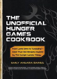 """The Unofficial Hunger Games Cookbook: From Lamb Stew to """"Groosling"""" – More Than 150 Recipes Inspired by the Hunger Games Trilogy  <small>(The Hunger Games Companions)</small> torrent downlaod"""
