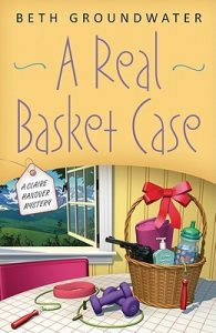 A Real Basket Case  <small>(Claire Hanover, Gift Basket Designer #1)</small> torrent downlaod