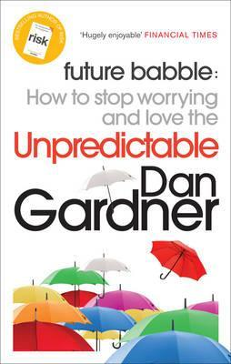 Download free pdf Future Babble: How to Stop Worrying and Love the Unpredictable