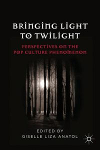Bringing Light to Twilight: Perspectives on a Pop Culture Phenomenon torrent downlaod