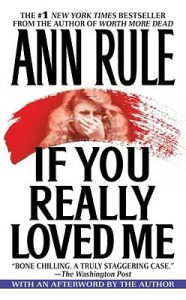 If You Really Loved Me: A True Story of Desire and Murder  <small>(True Crime Files S.)</small> torrent downlaod