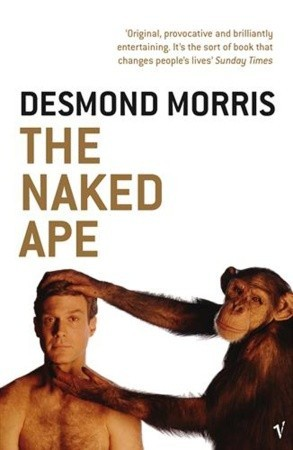 Download free pdf The Naked Ape: A Zoologist's Study of the Human Animal