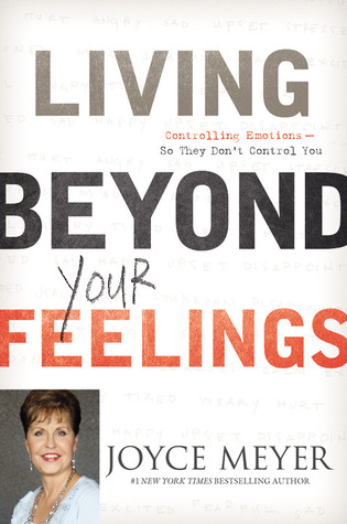 Download free pdf Living Beyond Your Feelings: Controlling Emotions So They Don't Control You