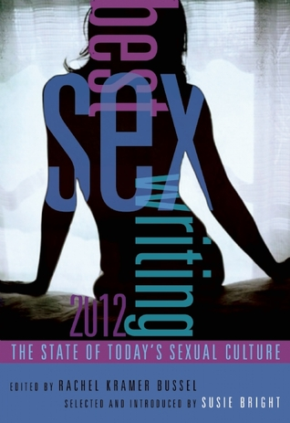 Download free pdf Best Sex Writing 2012: The State of Today's Sexual Culture  <small>(Best Sex Writing)</small>