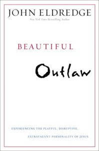 Beautiful Outlaw: Experiencing the Playful, Disruptive, Extravagant Personality of Jesus torrent downlaod