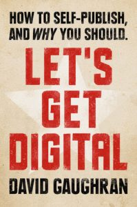 Let's Get Digital: How To Self-Publish, And Why You Should  <small>(Let's Get Digital, #1)</small> torrent downlaod