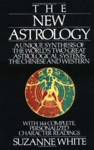 The New Astrology: A Unique Synthesis Of The World's Two Great Astrological Systems: The Chinese & Western torrent downlaod
