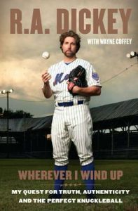 Wherever I Wind Up: My Quest for Truth, Authenticity and the Perfect Knuckleball torrent downlaod