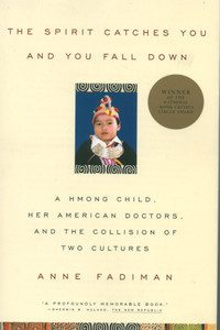 The Spirit Catches You and You Fall Down: A Hmong Child, Her American Doctors, and the Collision of Two Cultures torrent downlaod