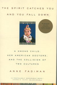Download free pdf The Spirit Catches You and You Fall Down: A Hmong Child, Her American Doctors, and the Collision of Two Cultures