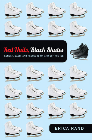 Download free pdf Red Nails, Black Skates: Gender, Cash, and Pleasure on and off the Ice