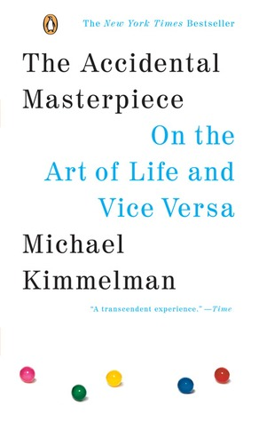 Download free pdf The Accidental Masterpiece: On the Art of Life and Vice Versa
