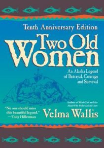 Two Old Women, 10th Anniversary Edition: An Alaskan Legend of Betrayal, Courage and Survival torrent downlaod