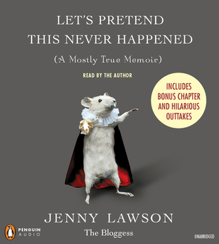 Download free pdf Let's Pretend This Never Happened: A Mostly True Memoir