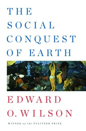 Download free pdf The Social Conquest of Earth