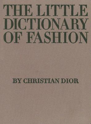 Download free pdf The Little Dictionary of Fashion: A Guide to Dress Sense for Every Woman
